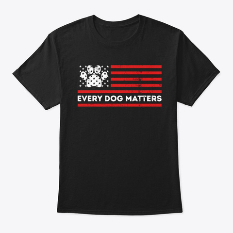 Every Dog Matters Usa American Flag Paw  Black T-Shirt Front