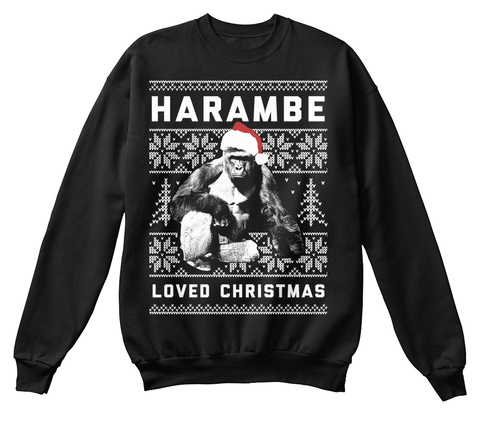 Harambe Loved Christmas Black Sweatshirt Front