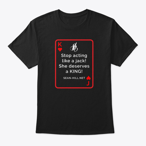 She Deserves A King! Black T-Shirt Front