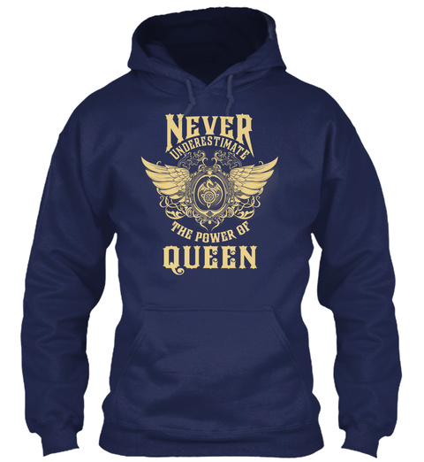 Never Underestimate The Power Of Queen Navy T-Shirt Front