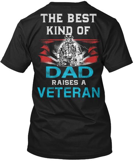 The Best Kind Of Dad Raises A Veteran Black T-Shirt Back