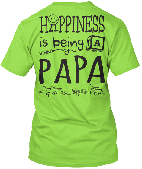 Happy Papa Happiness Is Being A Papa Lime T-Shirt Back