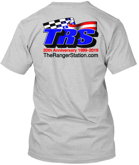 Trs 30th Anniversary 1999 2019 Therangerstation.Com Light Steel T-Shirt Back