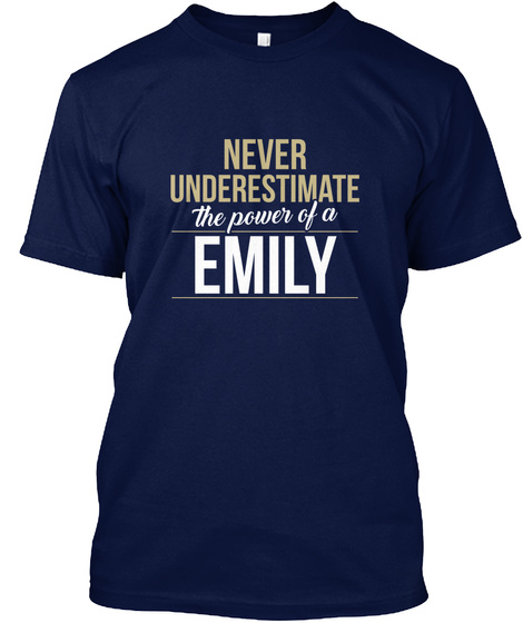 Never Underestimate The Power Of A Emily Navy T-Shirt Front