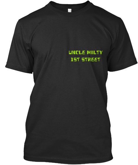 Uncle Milty 1st Street Black T-Shirt Front