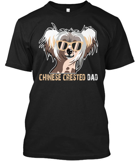 Chinese Crested Dad Tee Fathers Day Gift Black T-Shirt Front