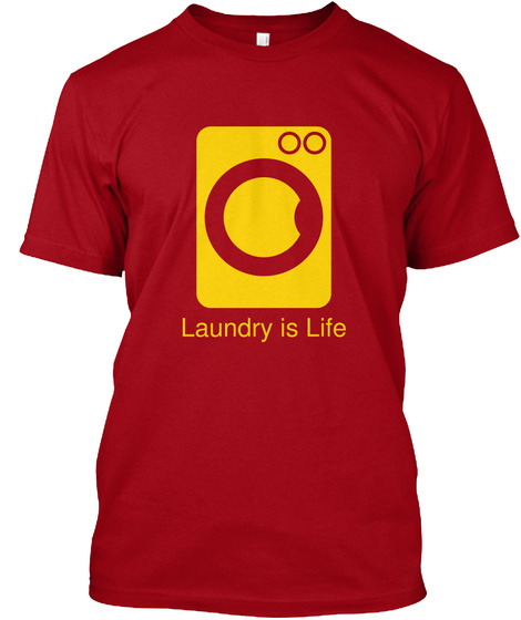 Laundry Is Life Deep Red T-Shirt Front