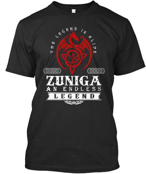 Zuniga   An Endless Legend Is Alive! Black T-Shirt Front