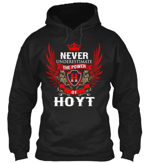 Never Underestimate The Power Of Hoyt Black Sweatshirt Front