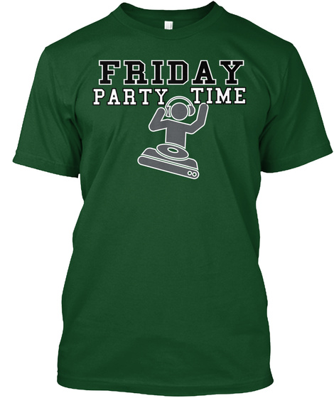 Friday Time Party Deep Forest T-Shirt Front