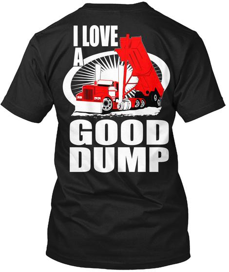 I Love A Good Dump T-Shirt Back