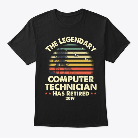 2019 Retired Computer Technician Gift Black T-Shirt Front