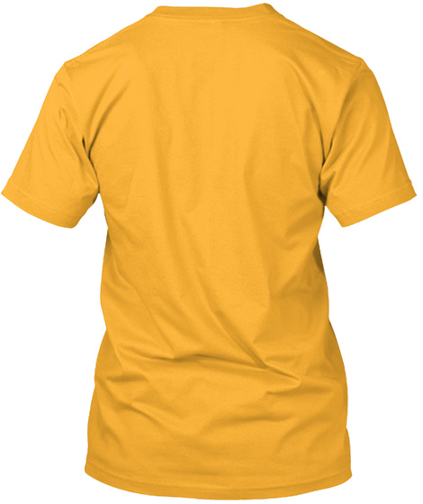 I Clean Therefore I Am Gold T-Shirt Back