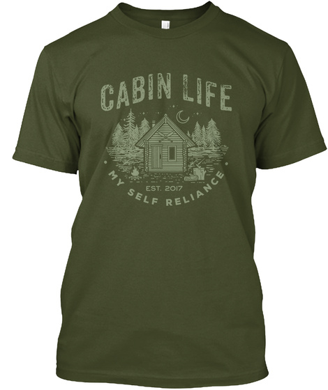 Cabin Life Est 2017 My Self Reliance Military Green T-Shirt Front