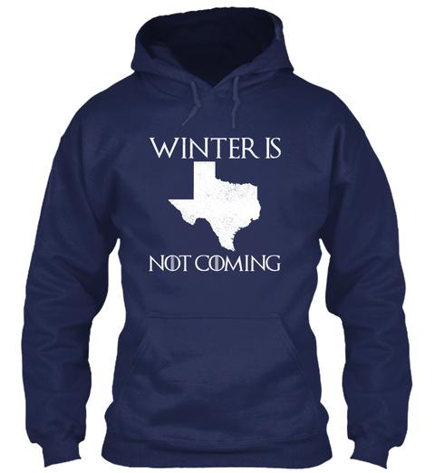 Winter Is Not Coming Navy Sweatshirt Front