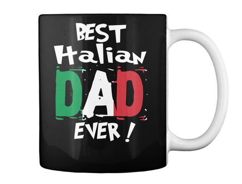 Best Italian Dad Ever! Mug Black Mug Back