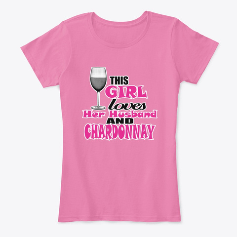 I Love My Husband And Char True Pink T-Shirt Front