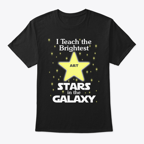 Art Teacher Brightest Stars Black T-Shirt Front