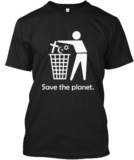 Save The Planet. Black T-Shirt Front