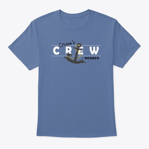 Crusoe's Crew Member! Denim Blue T-Shirt Front