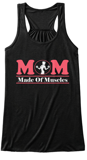 Mom Made Of Muscles Black T-Shirt Front