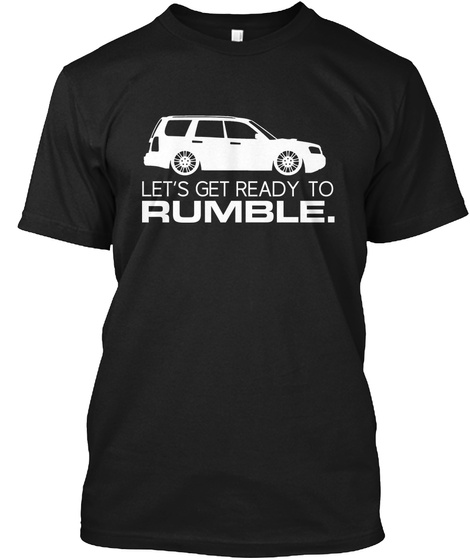 Let's Get Ready To Rumble. Black T-Shirt Front