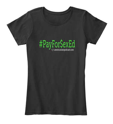 Payforsed Ed American Sexpodcast.Com Black T-Shirt Front