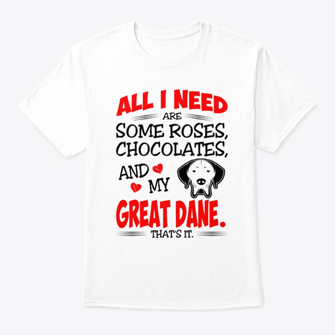 Roses Chocolates Great Dane White T-Shirt Front