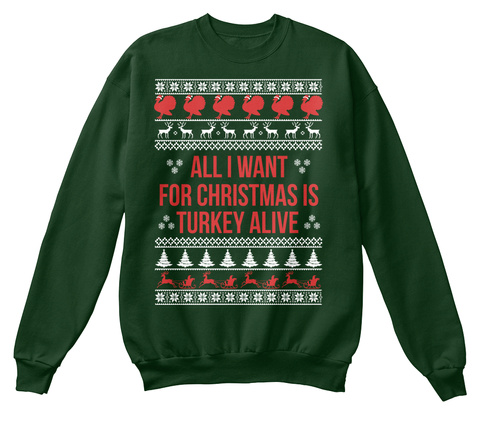 All I Want For Christmas Is Turkey Alive Deep Forest  T-Shirt Front