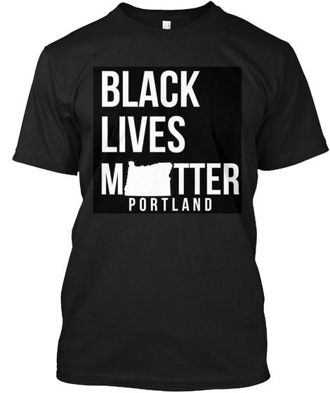 Black Lives Matter Portland Black T-Shirt Front