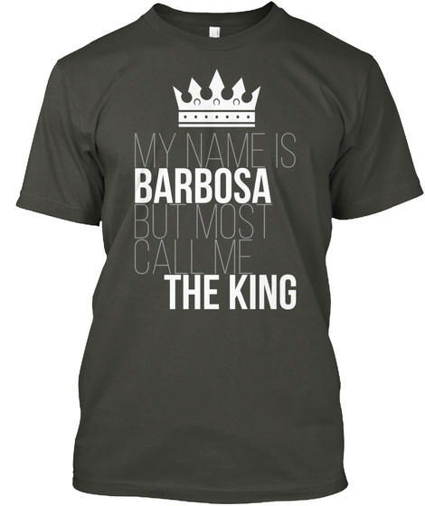 Barbosa Most Call Me The King Smoke Gray T-Shirt Front