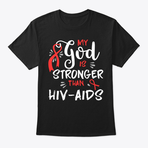 My God Is Stronger, Hiv Aids Black T-Shirt Front