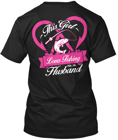 This Girl Loves Fishing With Her Husband Black T-Shirt Back