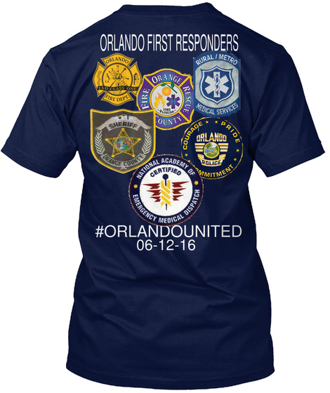 Orlando First Responders #Orlandounited 06 12 16  Navy T-Shirt Back