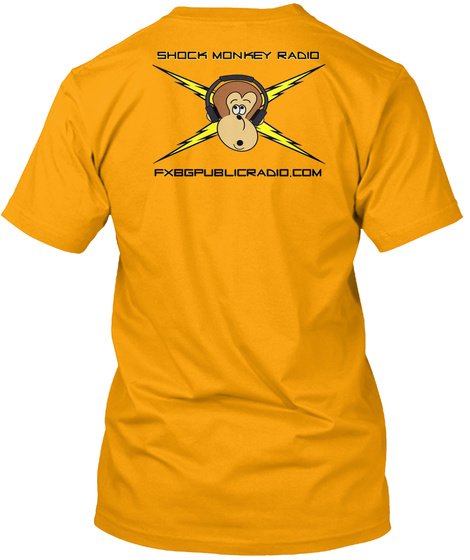 Shock Monkey Radio Fxbgpublicradio.Com Gold T-Shirt Back