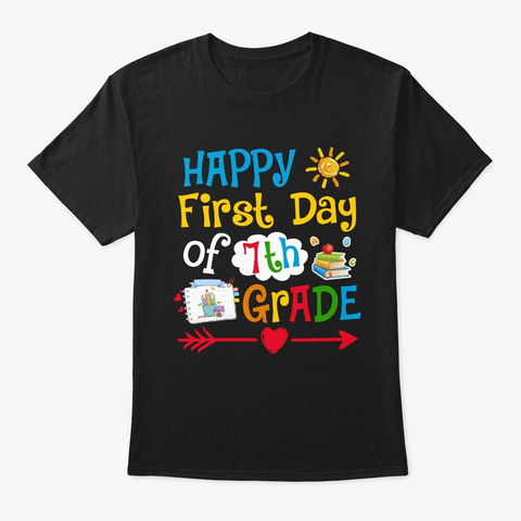 Happy First Day Of 7th Grade Back School Black T-Shirt Front