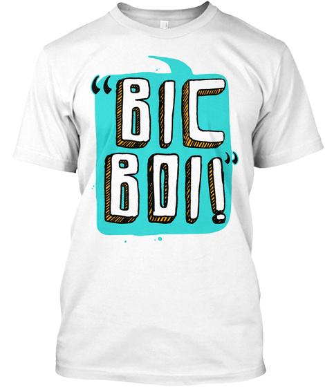 """Bic Boi!"" | Buklau White T-Shirt Front"