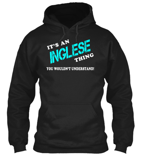 Its An Inglese Thing   Name Shirts Black T-Shirt Front