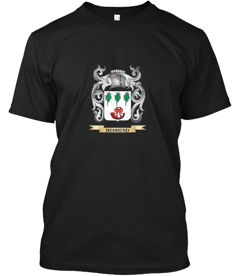 Behrend Family Crest   Behrend Coat Of A Black T-Shirt Front