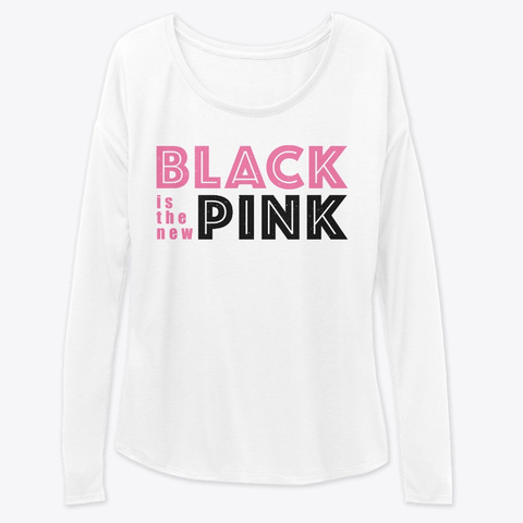 Black Is The New Pink White T-Shirt Front