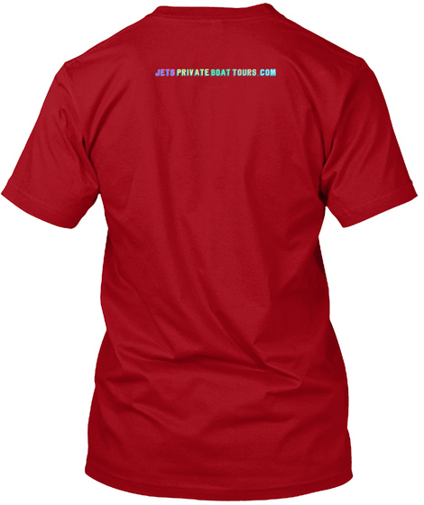 Jets Private Boat Tours Com Deep Red T-Shirt Back