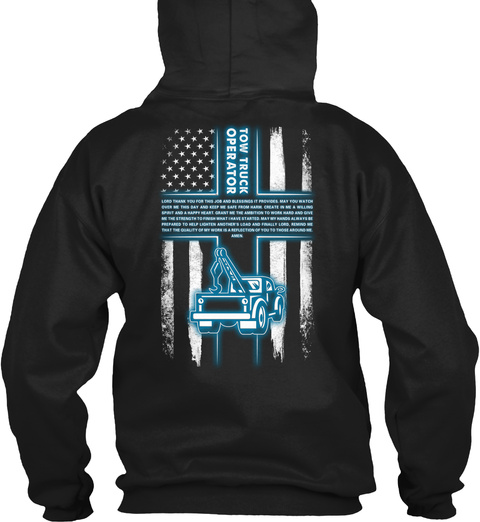 Proud Tow Truck Operator Shirt Black T-Shirt Back