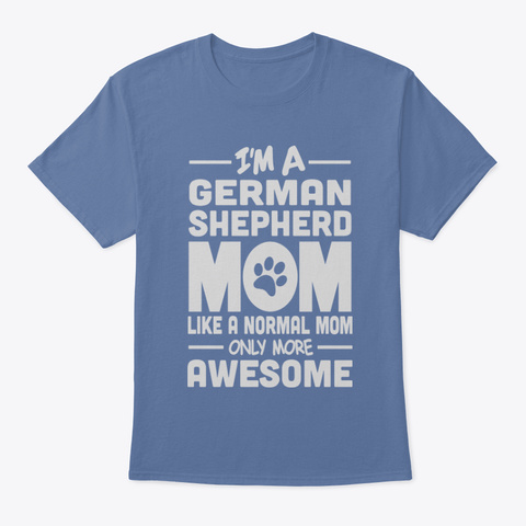 Awesome German Shepherd Mom Denim Blue T-Shirt Front