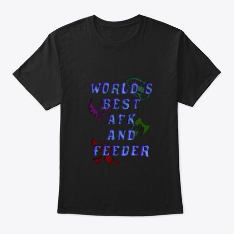 Lol Best Feeder Black T-Shirt Front