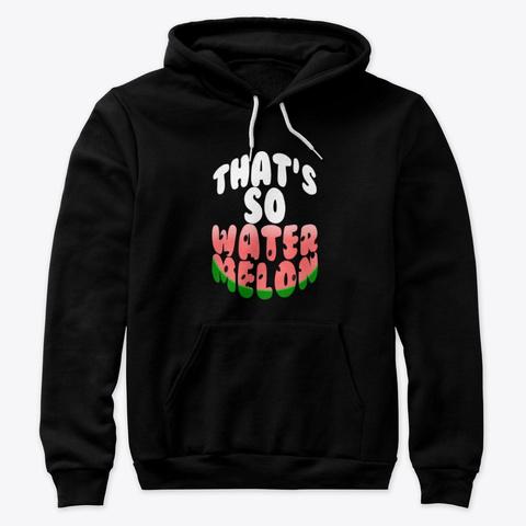 That's So Watermelon Black T-Shirt Front