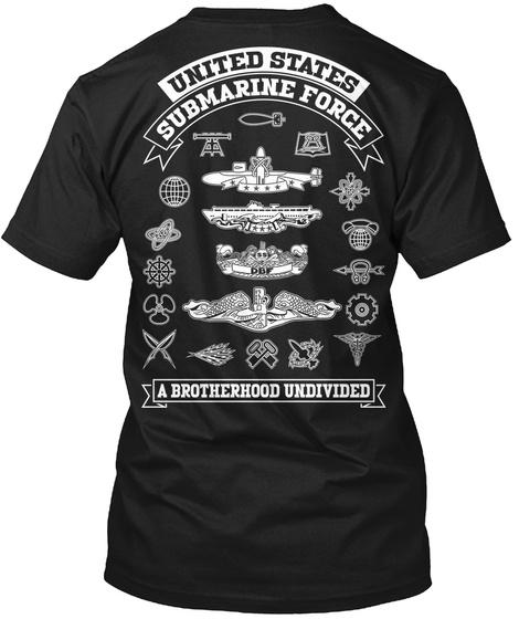 U.S. Submarine Force United States Submarine Force A Brotherhood Undivided Black T-Shirt Back