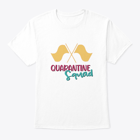Band/Guard Quarantine Squad Color Guard White T-Shirt Front