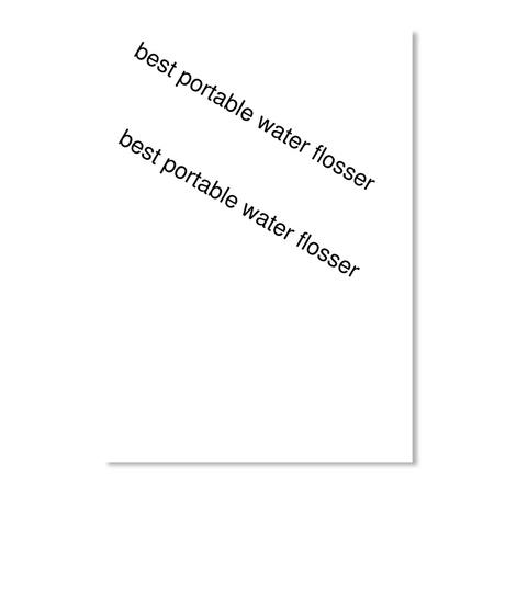 Best Portable Water Flosser Best Portable Water Flosser White T-Shirt Front