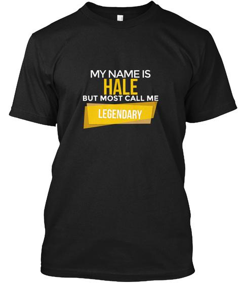 Hale Most Call Me Legendary Black T-Shirt Front