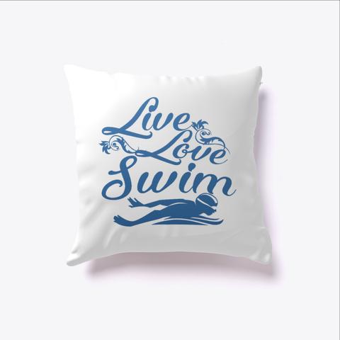 Live   Love   Swim White T-Shirt Front